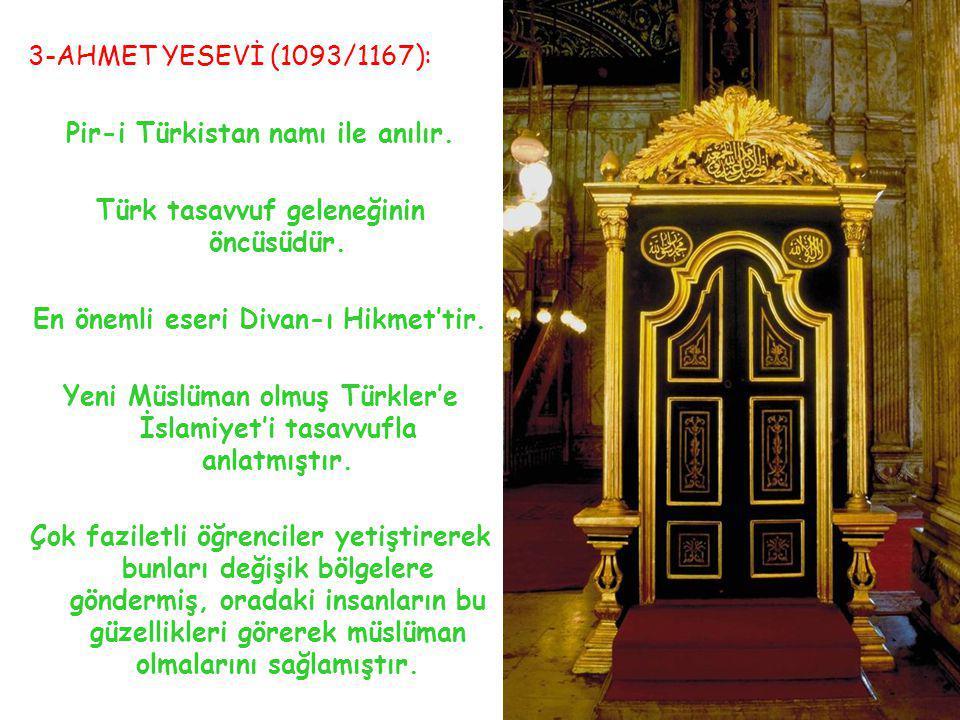 Pir-i Türkistan namı ile anılır. Türk tasavvuf geleneğinin öncüsüdür.
