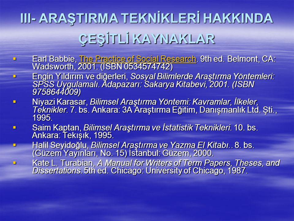 III- ARAŞTIRMA TEKNİKLERİ HAKKINDA ÇEŞİTLİ KAYNAKLAR