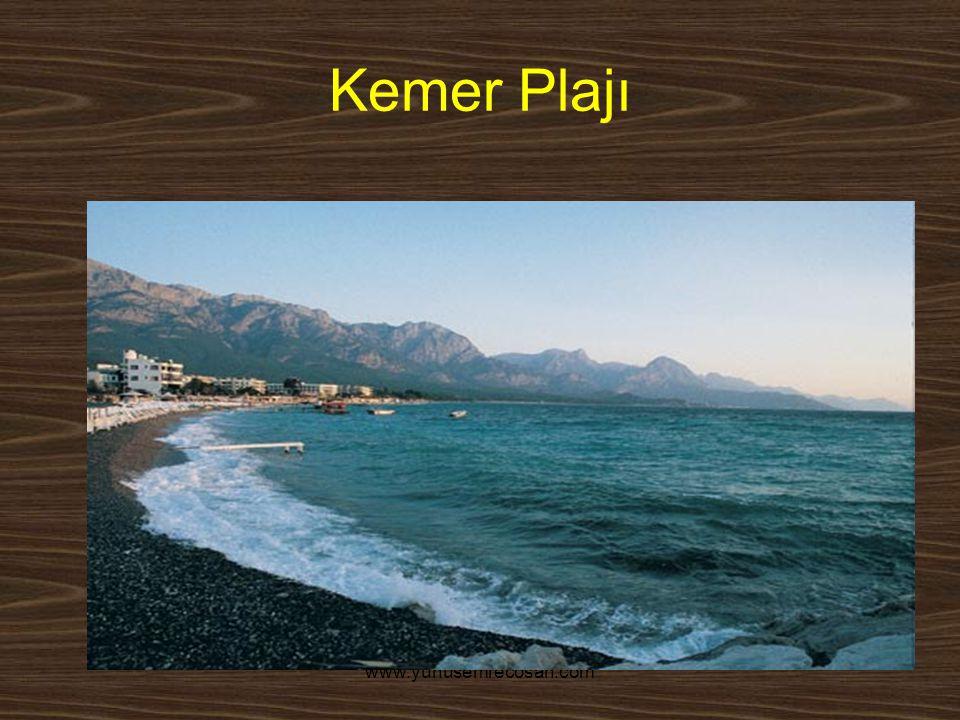Kemer Plajı www.yunusemrecosan.com