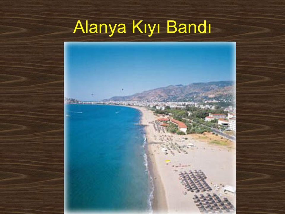 Alanya Kıyı Bandı www.yunusemrecosan.com