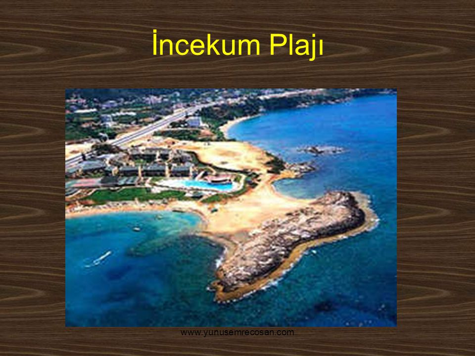 İncekum Plajı www.yunusemrecosan.com