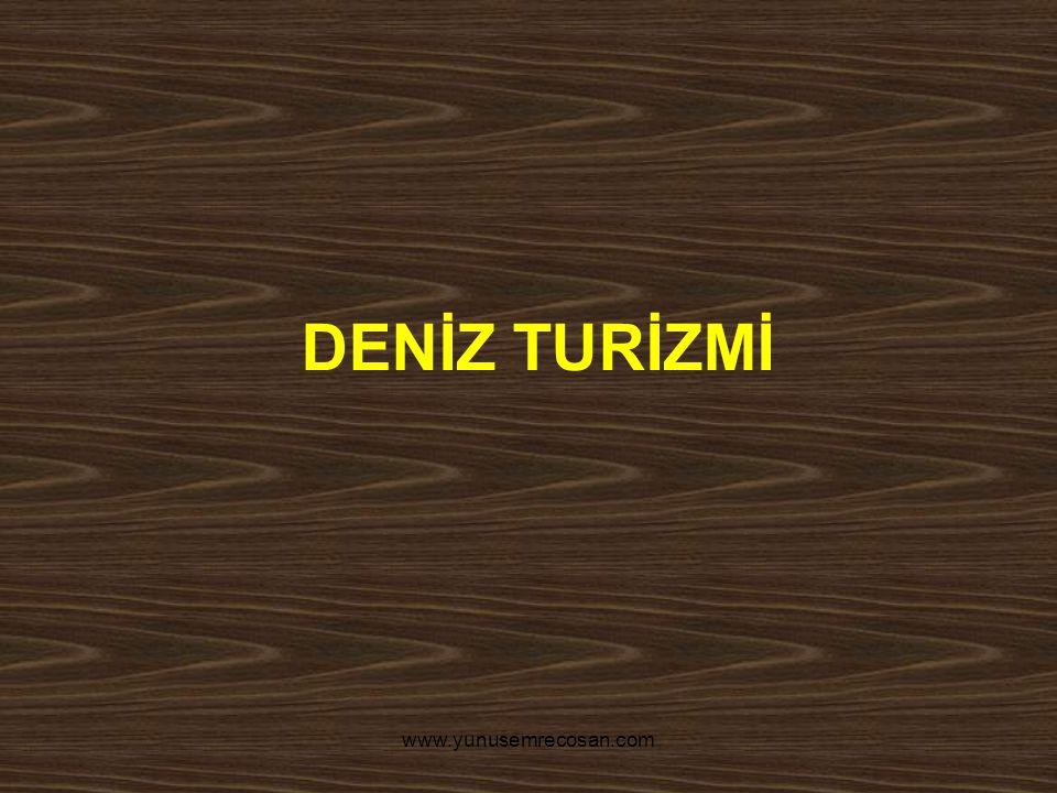 DENİZ TURİZMİ www.yunusemrecosan.com