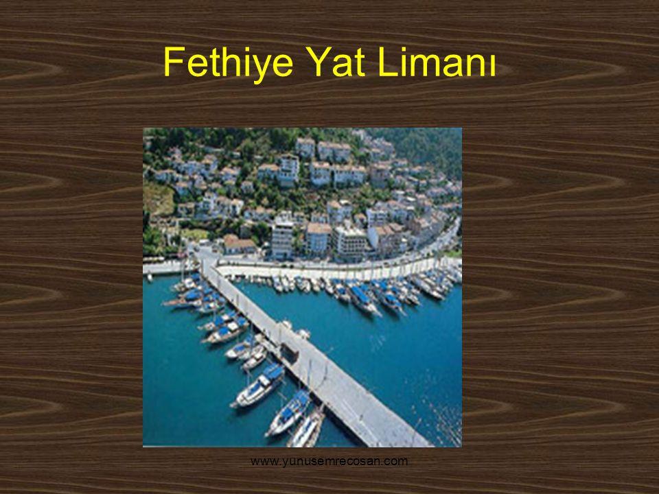 Fethiye Yat Limanı www.yunusemrecosan.com