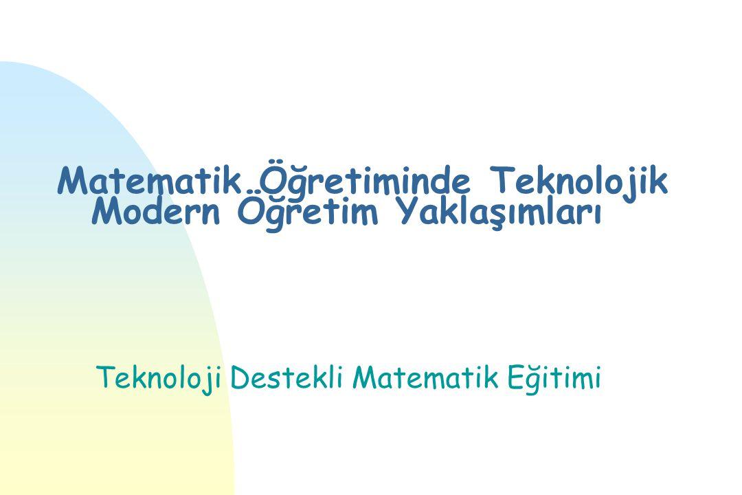 Matematik Öğretiminde Teknolojik Modern Öğretim Yaklaşımları