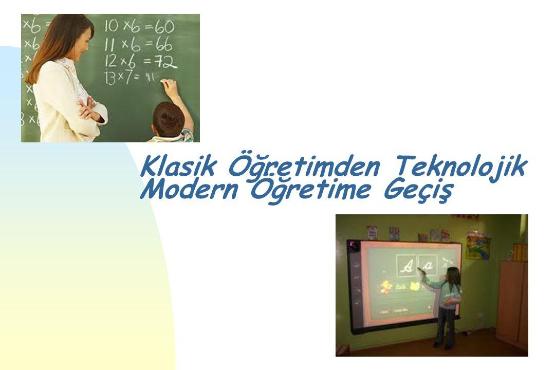 Klasik Öğretimden Teknolojik Modern Öğretime Geçiş
