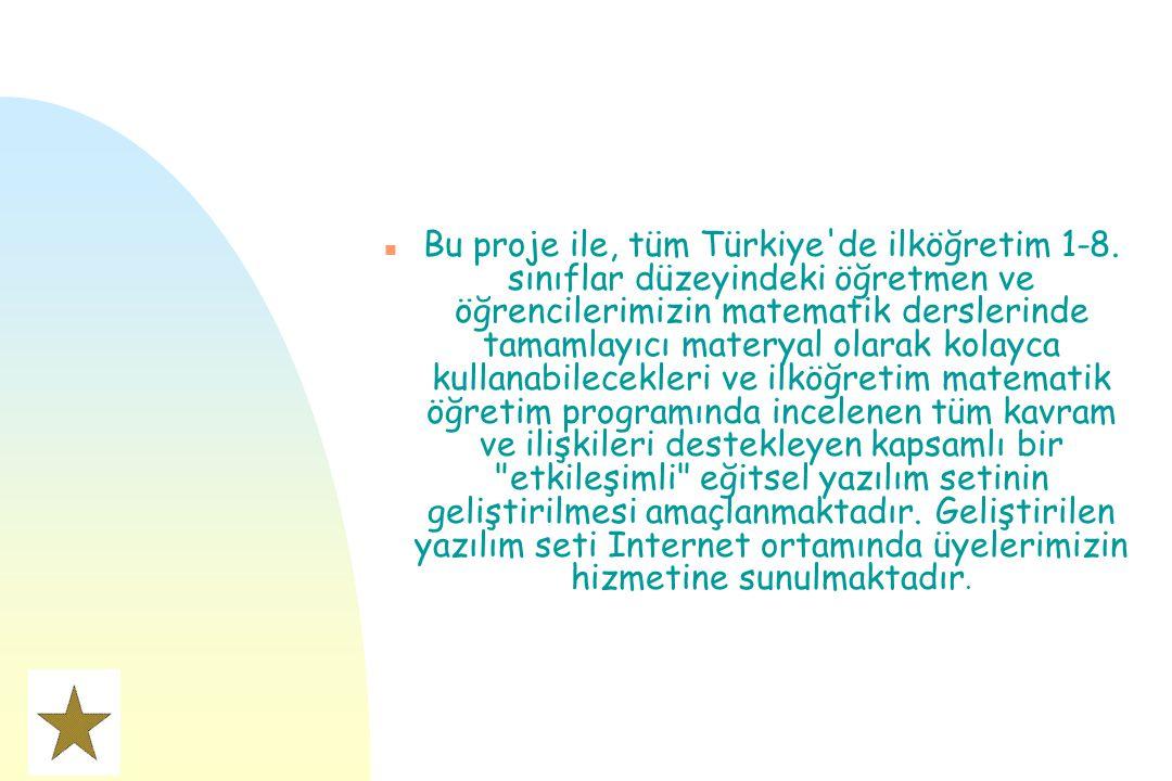Bu proje ile, tüm Türkiye de ilköğretim 1-8