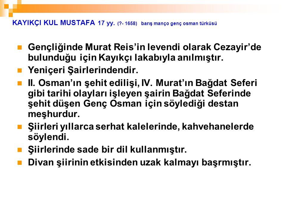 KAYIKÇI KUL MUSTAFA 17 yy. ( - 1658) barış manço genç osman türküsü