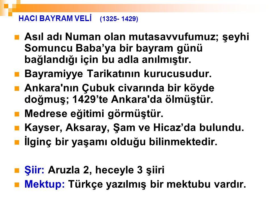 Bayramiyye Tarikatının kurucusudur.