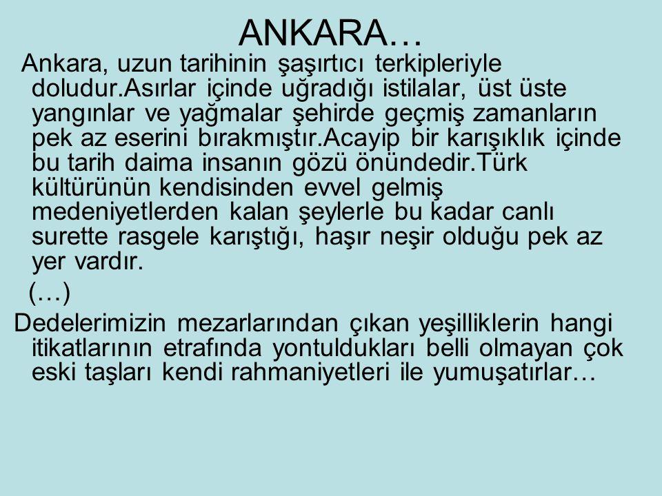 Ankara, uzun tarihinin şaşırtıcı terkipleriyle doludur