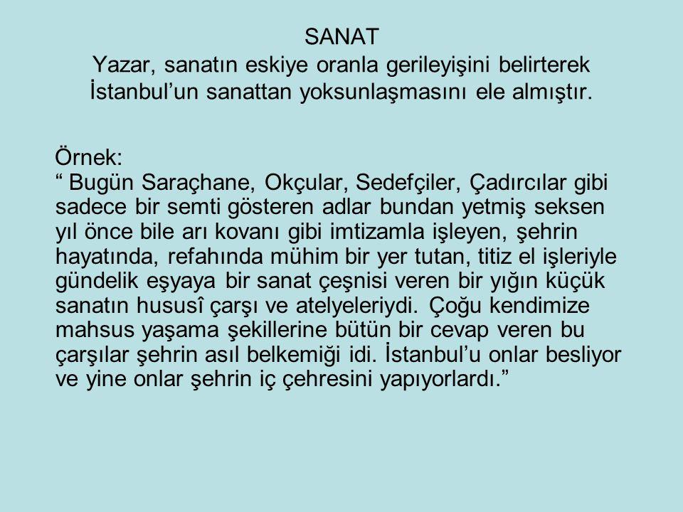 SANAT Yazar, sanatın eskiye oranla gerileyişini belirterek İstanbul'un sanattan yoksunlaşmasını ele almıştır.