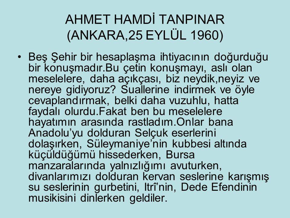 AHMET HAMDİ TANPINAR (ANKARA,25 EYLÜL 1960)
