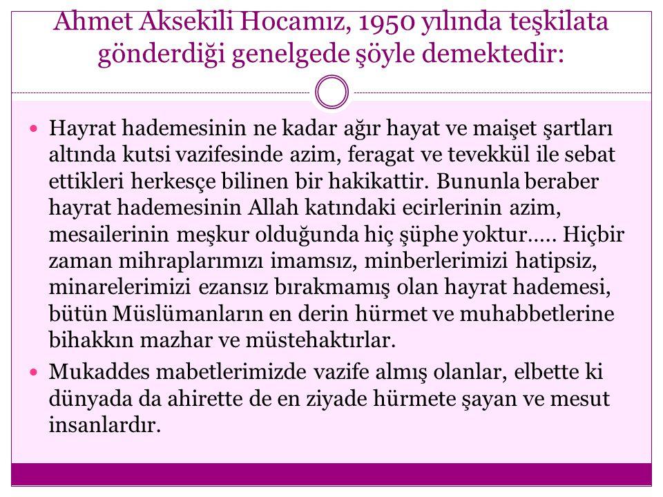 Ahmet Aksekili Hocamız, 1950 yılında teşkilata gönderdiği genelgede şöyle demektedir: