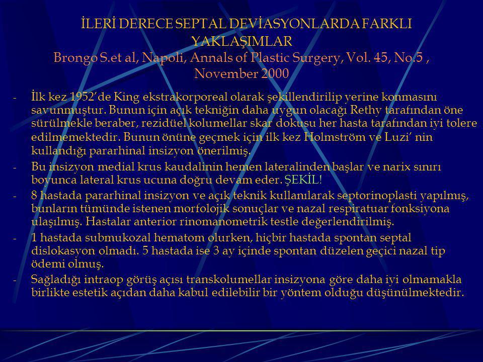 İLERİ DERECE SEPTAL DEVİASYONLARDA FARKLI YAKLAŞIMLAR Brongo S