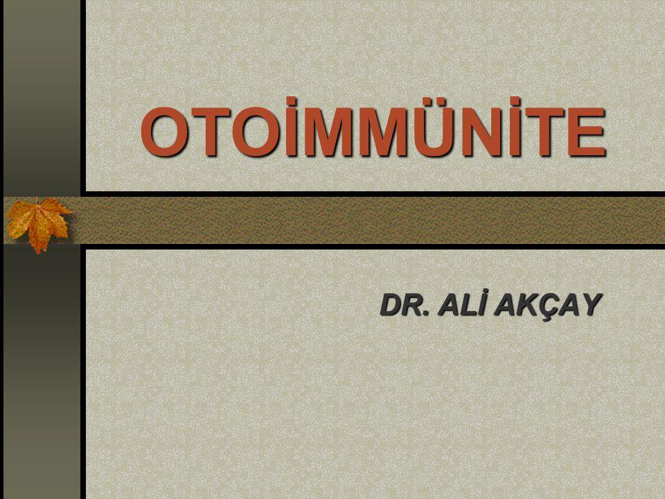 OTOİMMÜNİTE DR. ALİ AKÇAY