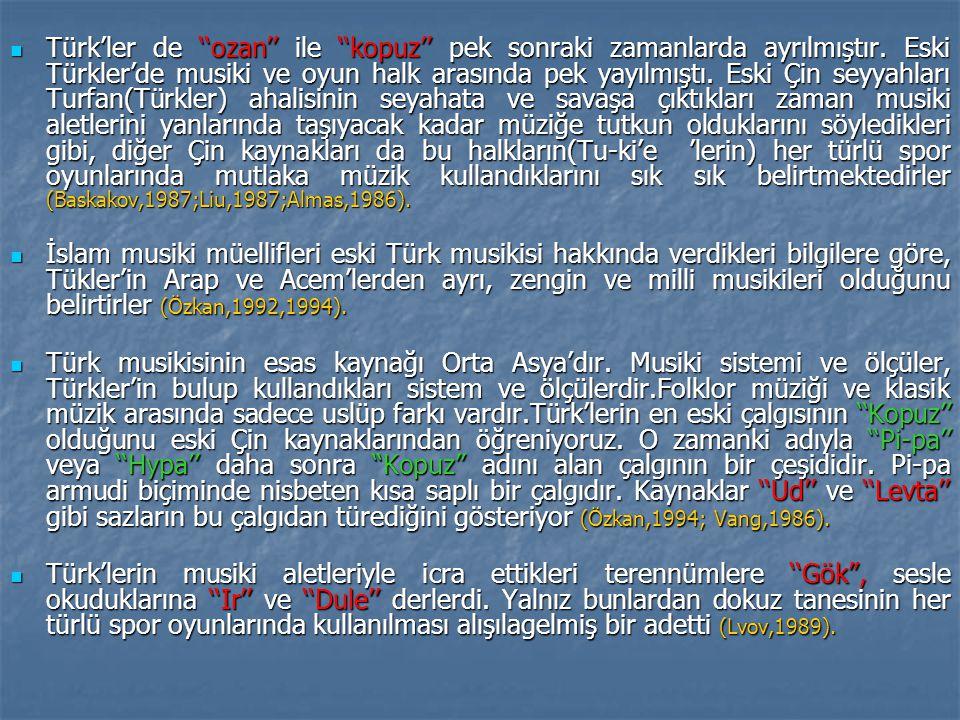 Türk'ler de ''ozan'' ile ''kopuz'' pek sonraki zamanlarda ayrılmıştır