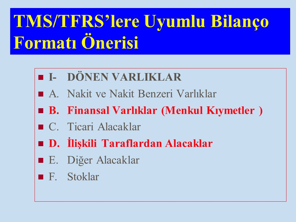 TMS/TFRS'lere Uyumlu Bilanço Formatı Önerisi