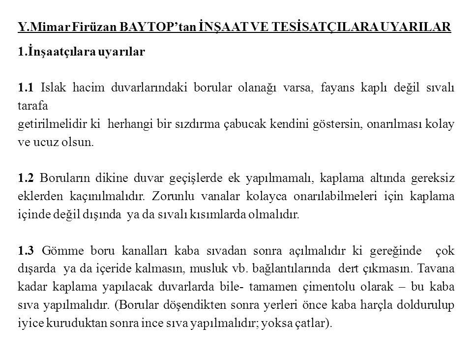 Y.Mimar Firüzan BAYTOP'tan İNŞAAT VE TESİSATÇILARA UYARILAR
