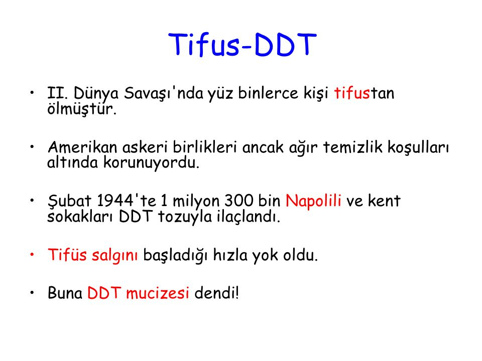 Tifus-DDT II. Dünya Savaşı nda yüz binlerce kişi tifustan ölmüştür.