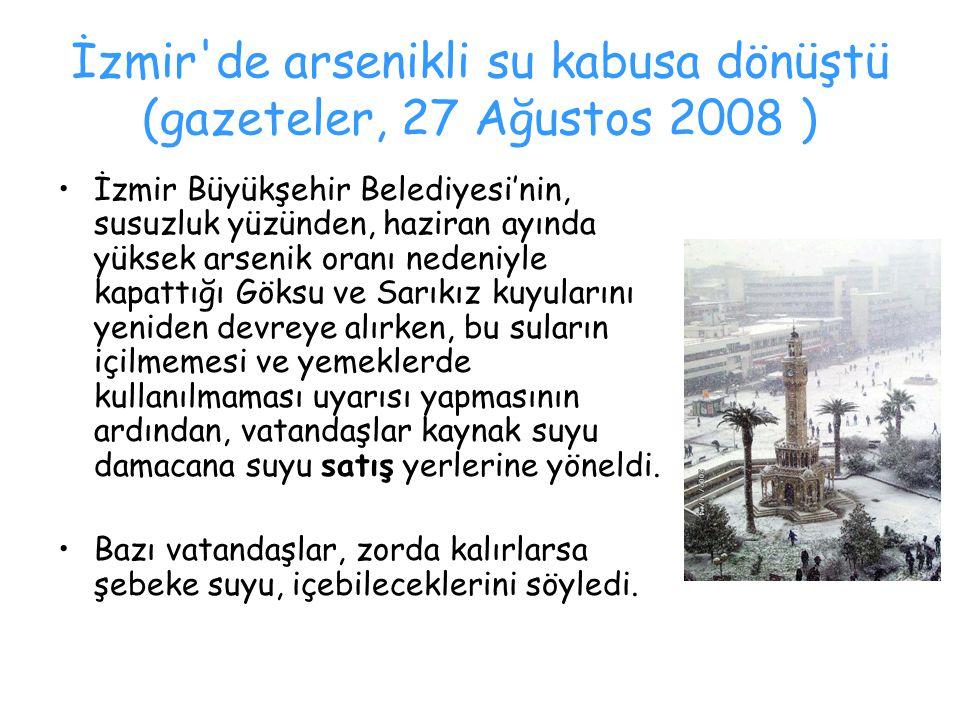 İzmir de arsenikli su kabusa dönüştü (gazeteler, 27 Ağustos 2008 )