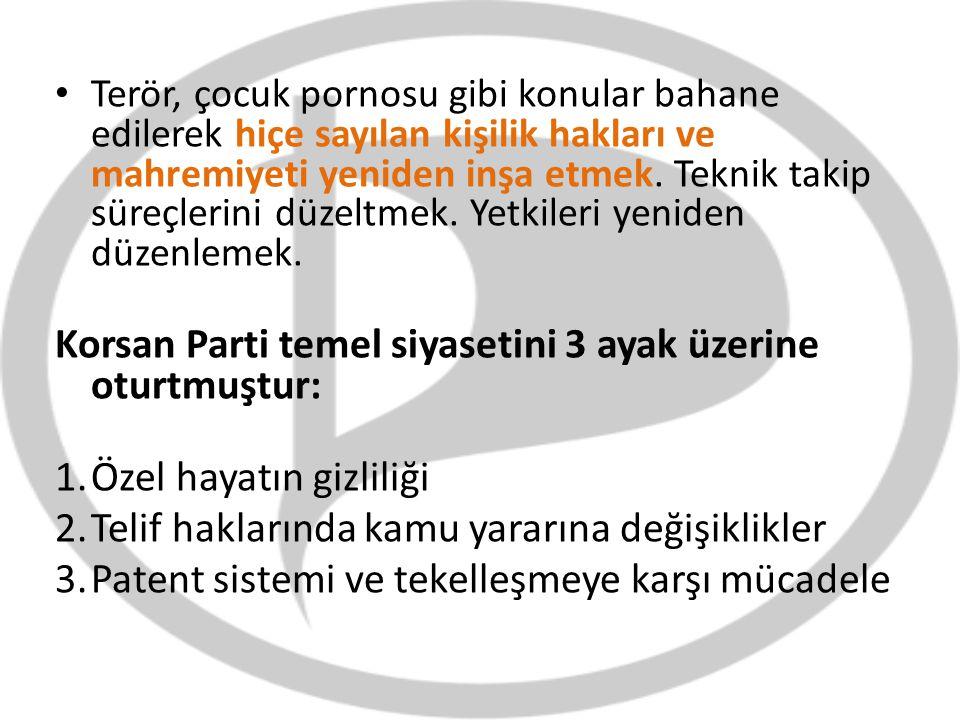 Korsan Parti temel siyasetini 3 ayak üzerine oturtmuştur: