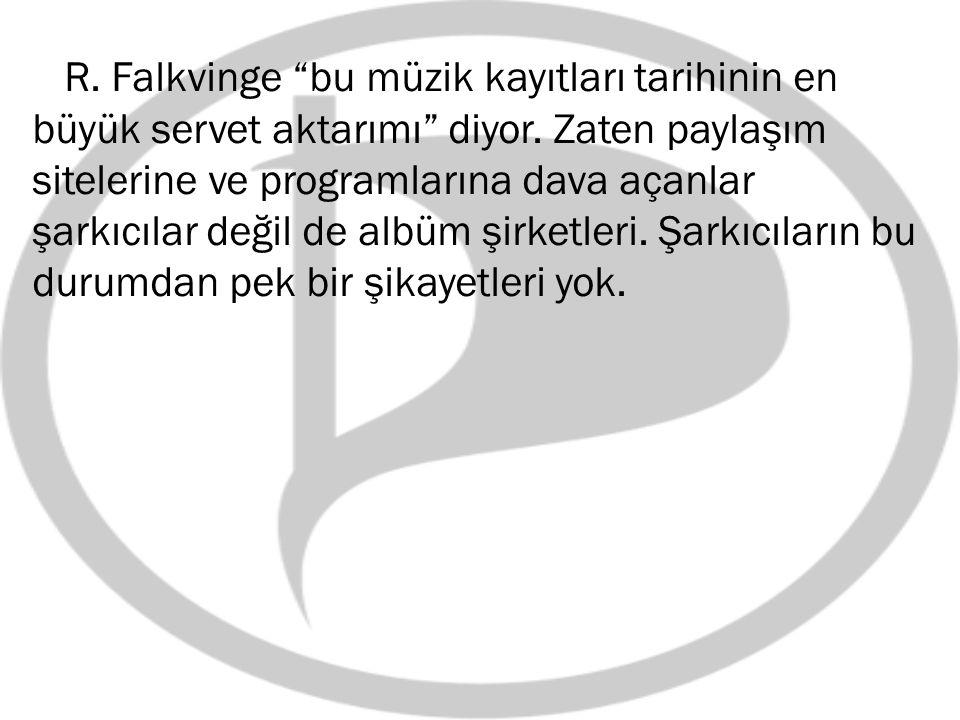 R. Falkvinge bu müzik kayıtları tarihinin en büyük servet aktarımı diyor.