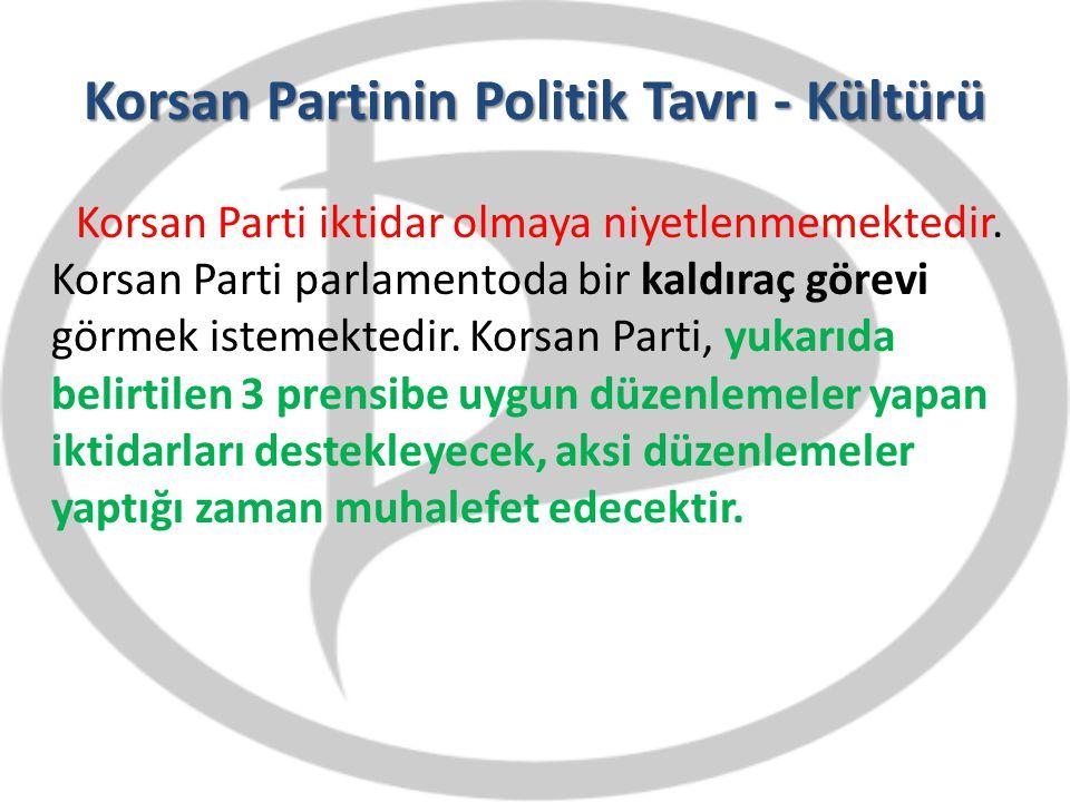 Korsan Partinin Politik Tavrı - Kültürü