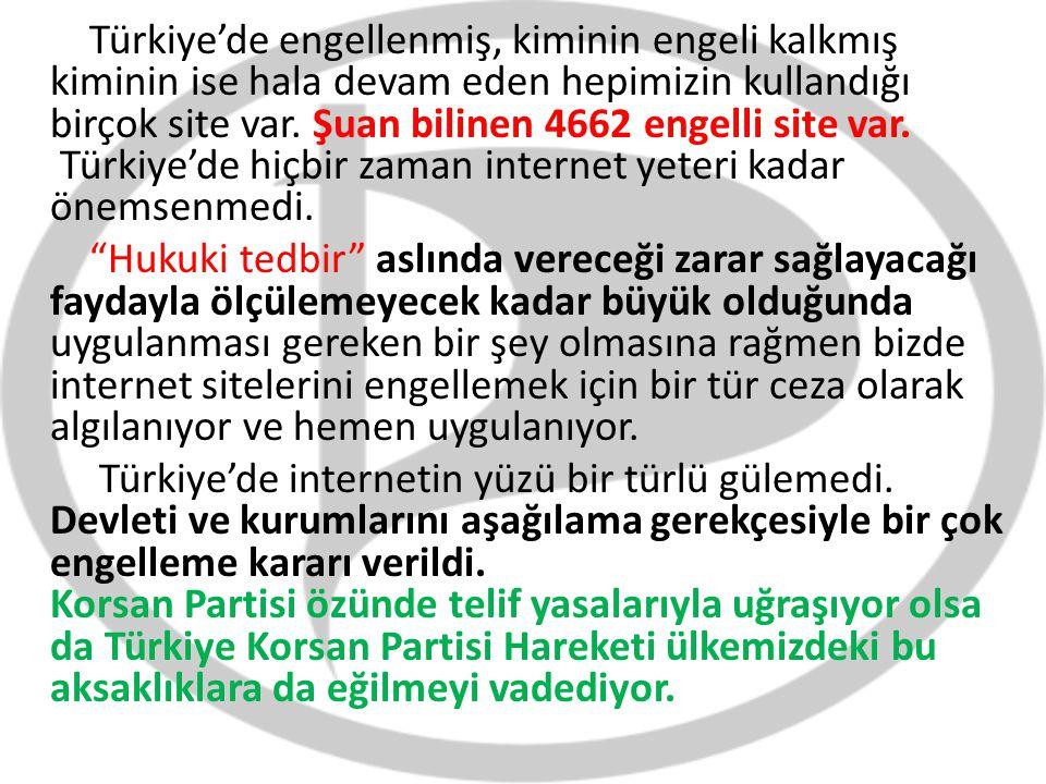 Türkiye'de engellenmiş, kiminin engeli kalkmış kiminin ise hala devam eden hepimizin kullandığı birçok site var.