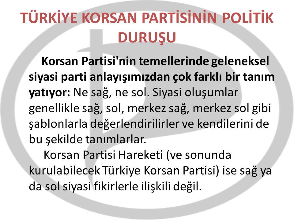 TÜRKİYE KORSAN PARTİSİNİN POLİTİK DURUŞU