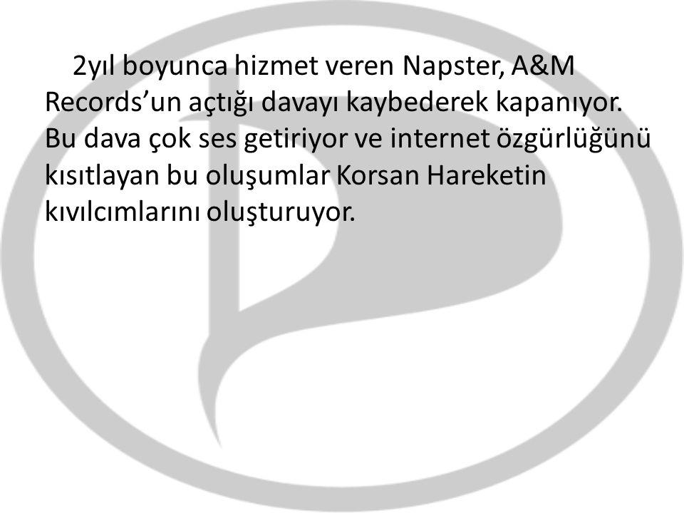 2yıl boyunca hizmet veren Napster, A&M Records'un açtığı davayı kaybederek kapanıyor.
