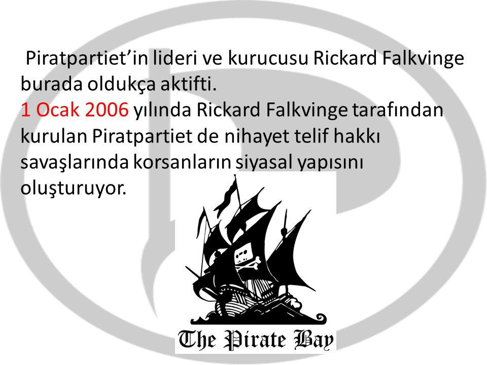 Piratpartiet'in lideri ve kurucusu Rickard Falkvinge burada oldukça aktifti.