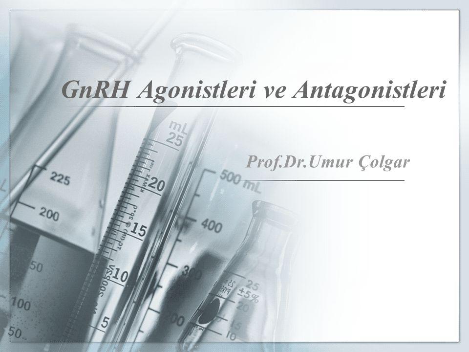 GnRH Agonistleri ve Antagonistleri