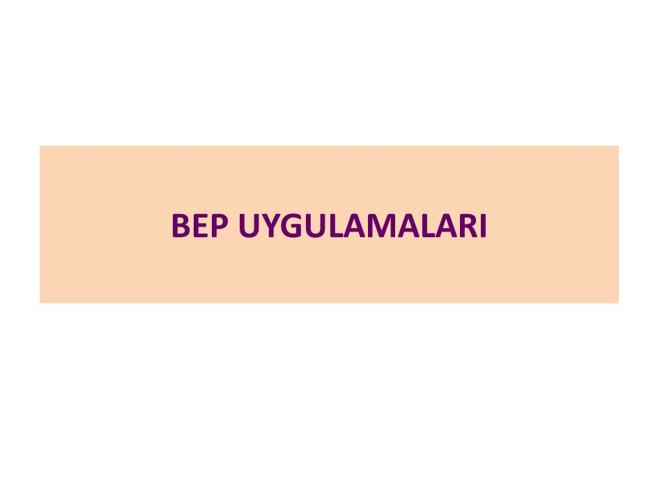 BEP UYGULAMALARI