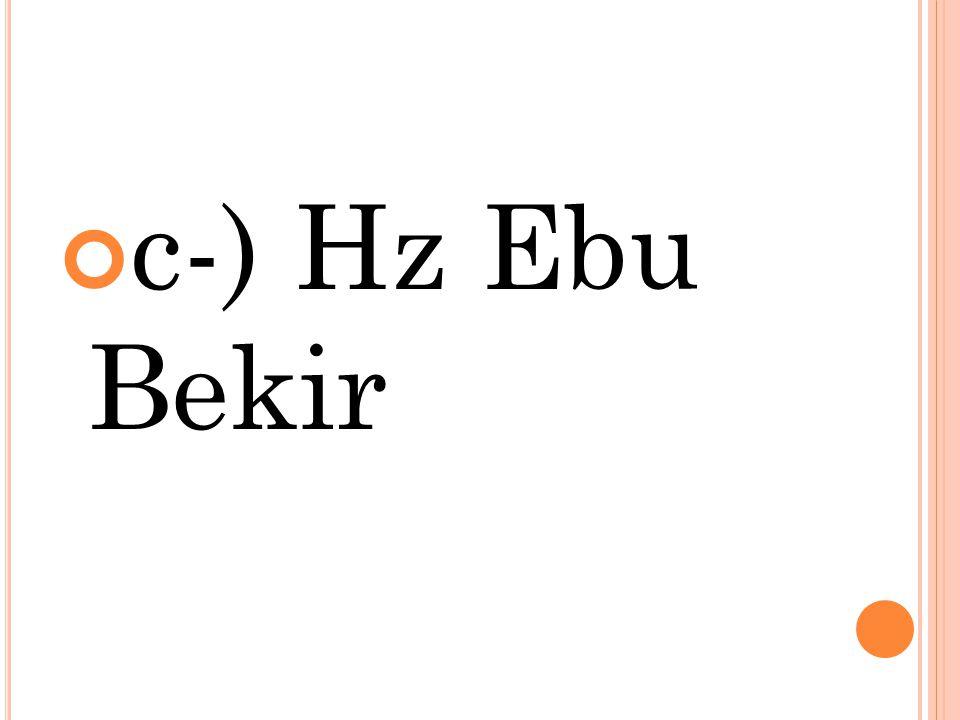 c-) Hz Ebu Bekir