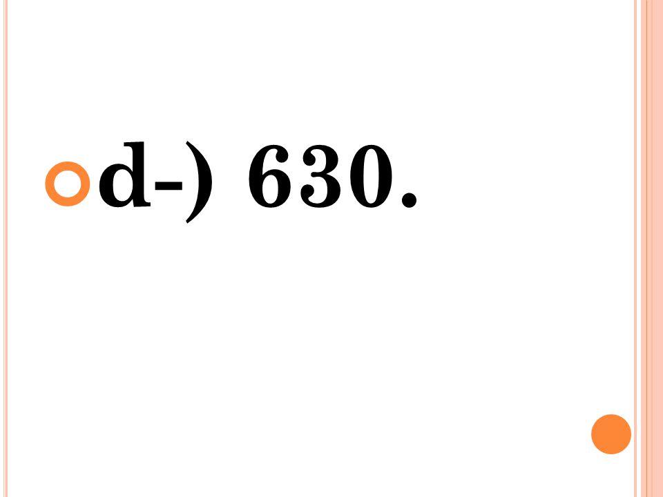 d-) 630.