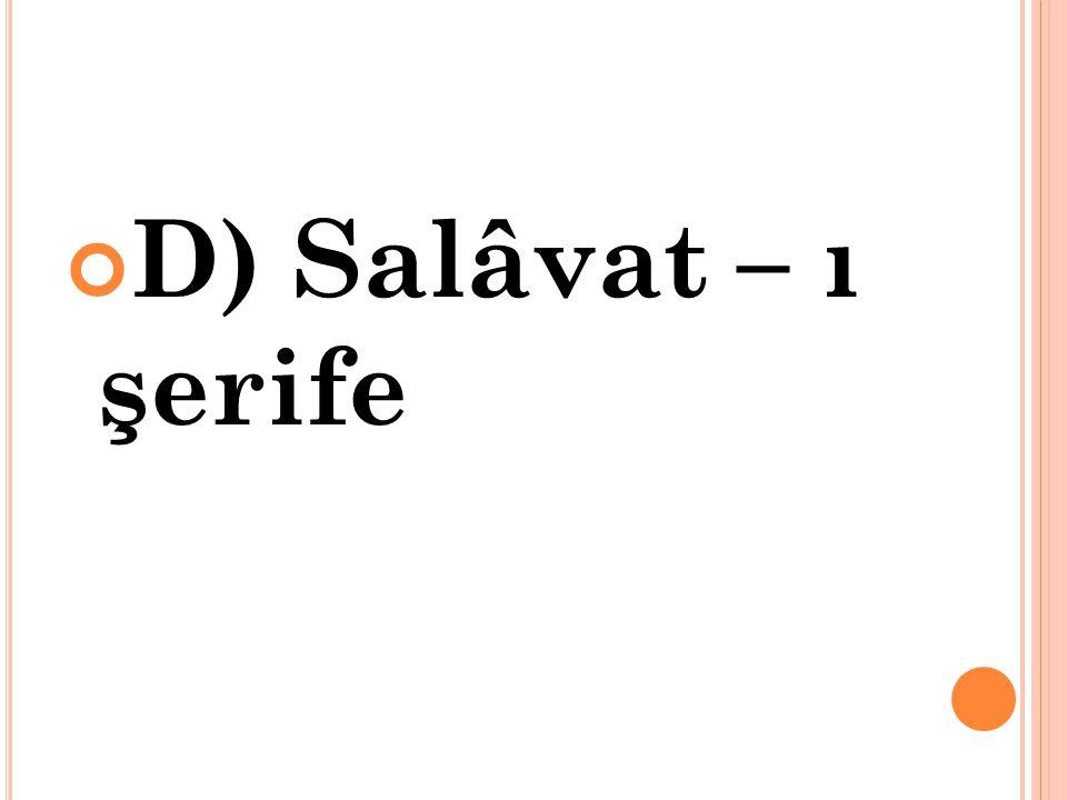 D) Salâvat – ı şerife