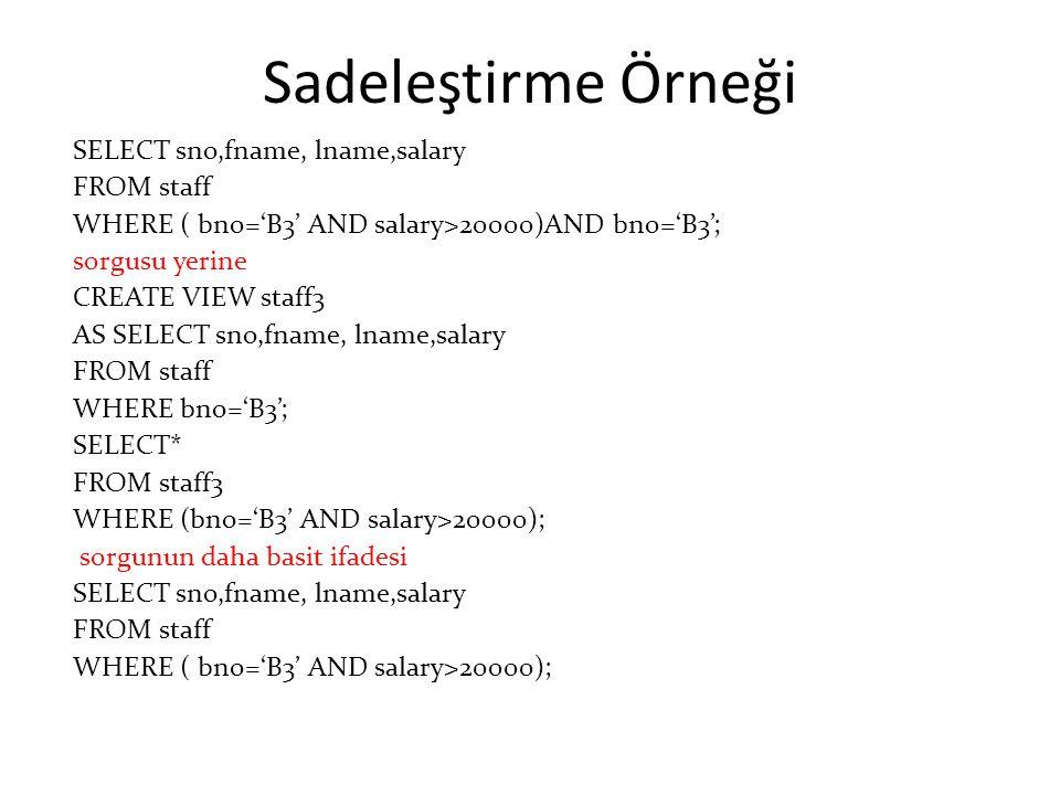 Sadeleştirme Örneği SELECT sno,fname, lname,salary FROM staff