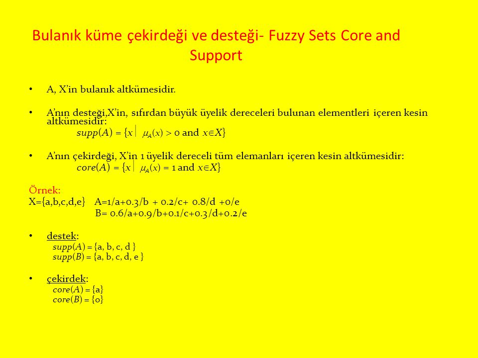 Bulanık küme çekirdeği ve desteği- Fuzzy Sets Core and Support