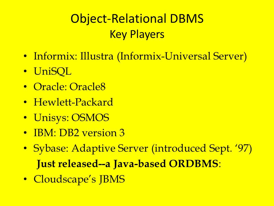 Object-Relational DBMS Key Players