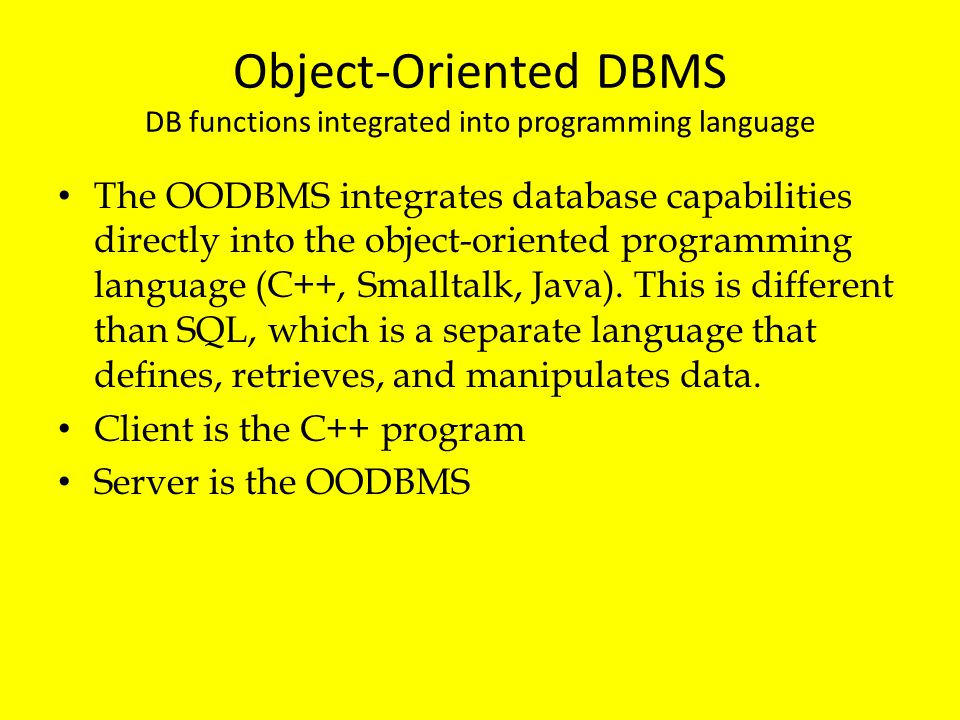 Object-Oriented DBMS DB functions integrated into programming language