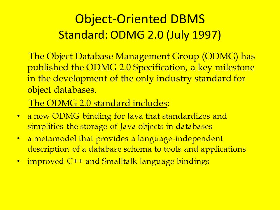 Object-Oriented DBMS Standard: ODMG 2.0 (July 1997)