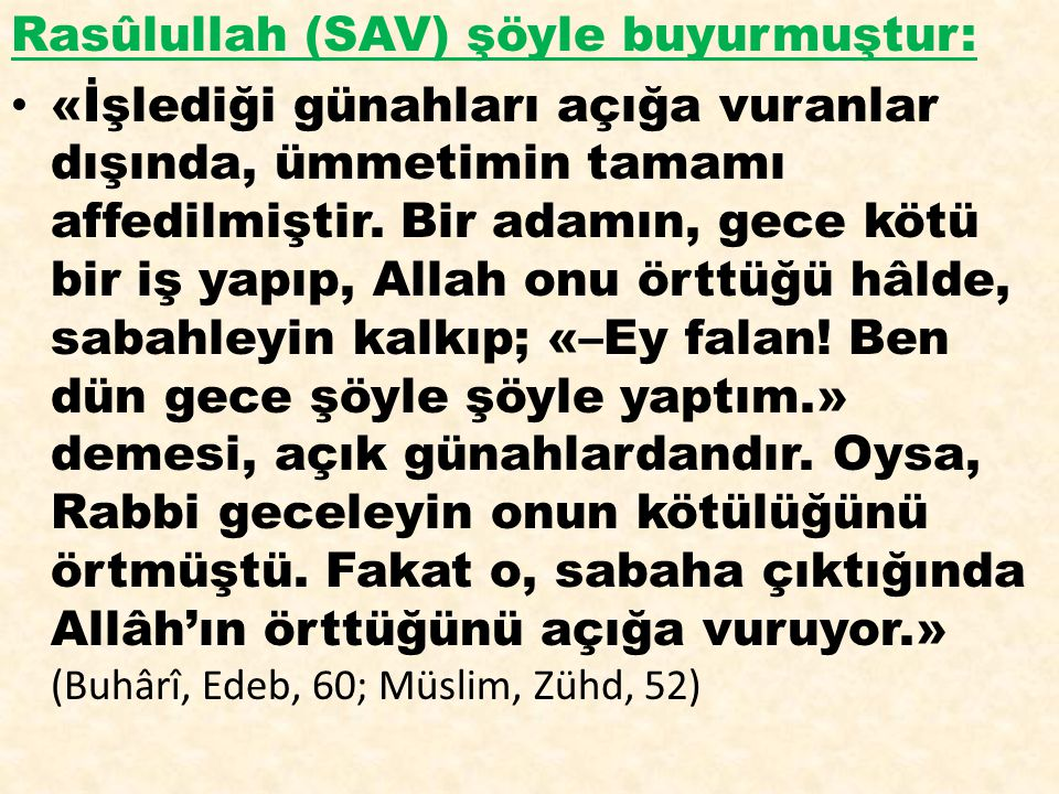 Rasûlullah (SAV) şöyle buyurmuştur: