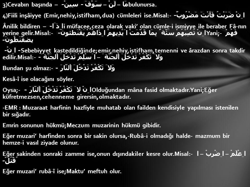 3)Cevabın başında – مَا – لَنْ – سَوْفَ - سِينْ- bulunursa