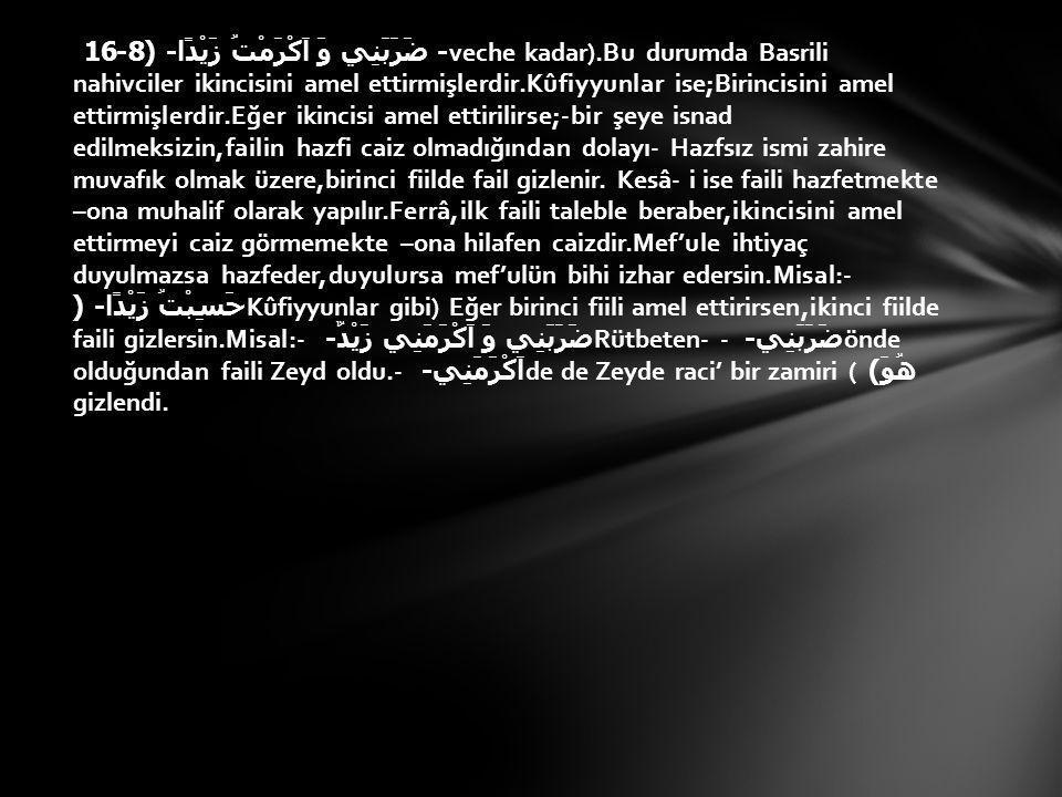 - ضَرَبَنِي وَ اَكْرَمْتُ زَيْدًا- (8-16 veche kadar)