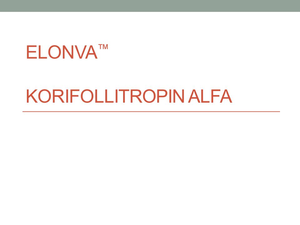 ELONVA™ Korifollitropin Alfa