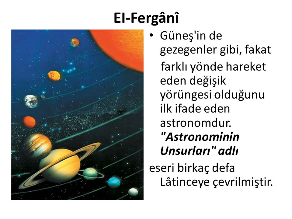 EI-Fergânî Güneş in de gezegenler gibi, fakat