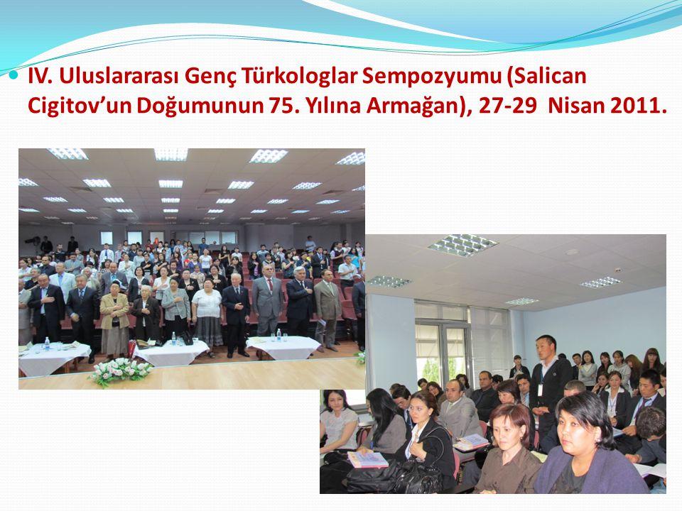 IV. Uluslararası Genç Türkologlar Sempozyumu (Salican Cigitov'un Doğumunun 75.