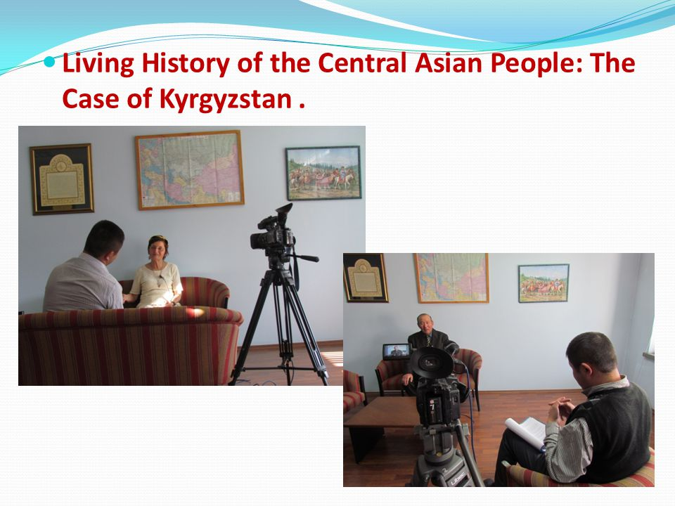 Living History of the Central Asian People: The Case of Kyrgyzstan .