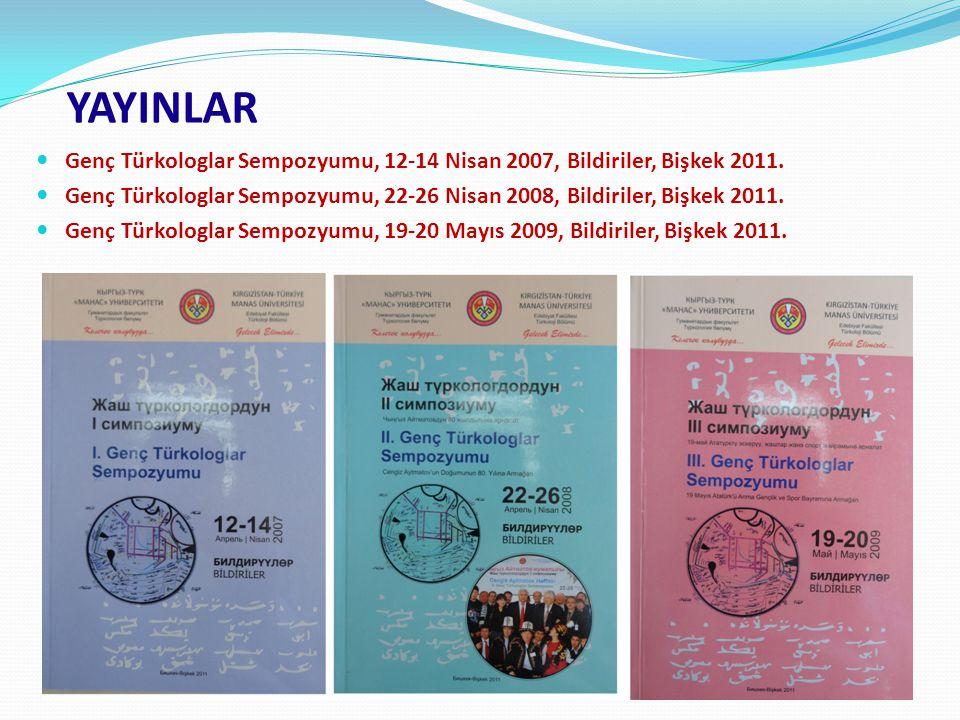 YAYINLAR Genç Türkologlar Sempozyumu, 12-14 Nisan 2007, Bildiriler, Bişkek 2011.