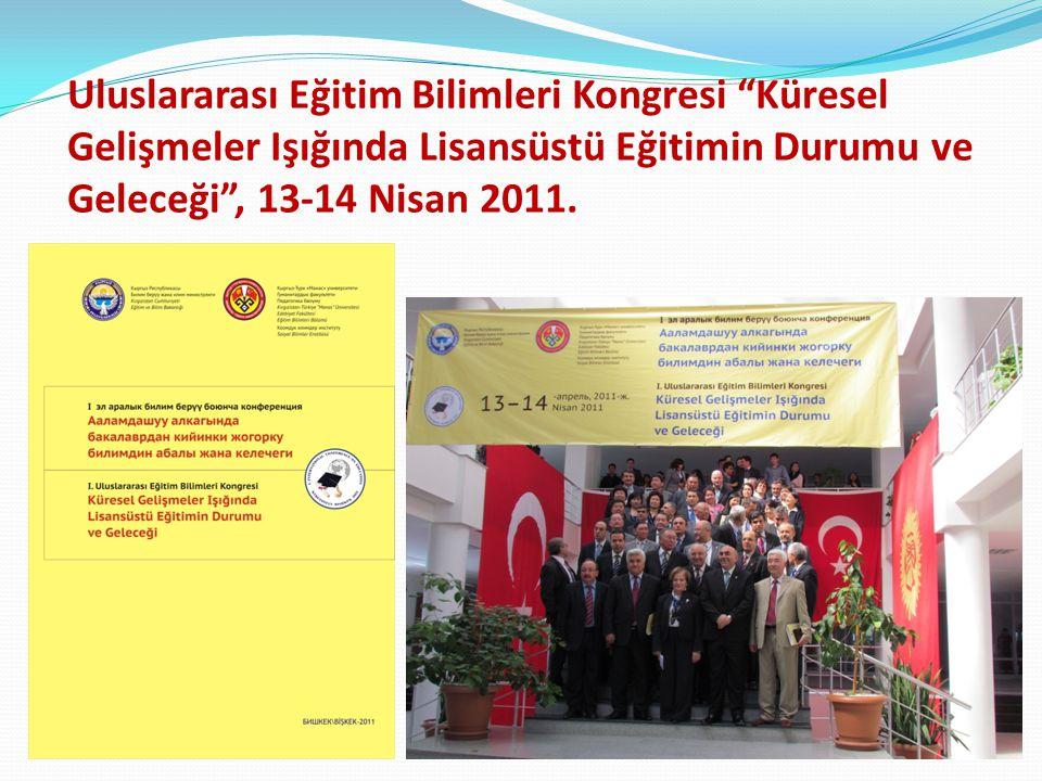 Uluslararası Eğitim Bilimleri Kongresi Küresel Gelişmeler Işığında Lisansüstü Eğitimin Durumu ve Geleceği , 13-14 Nisan 2011.