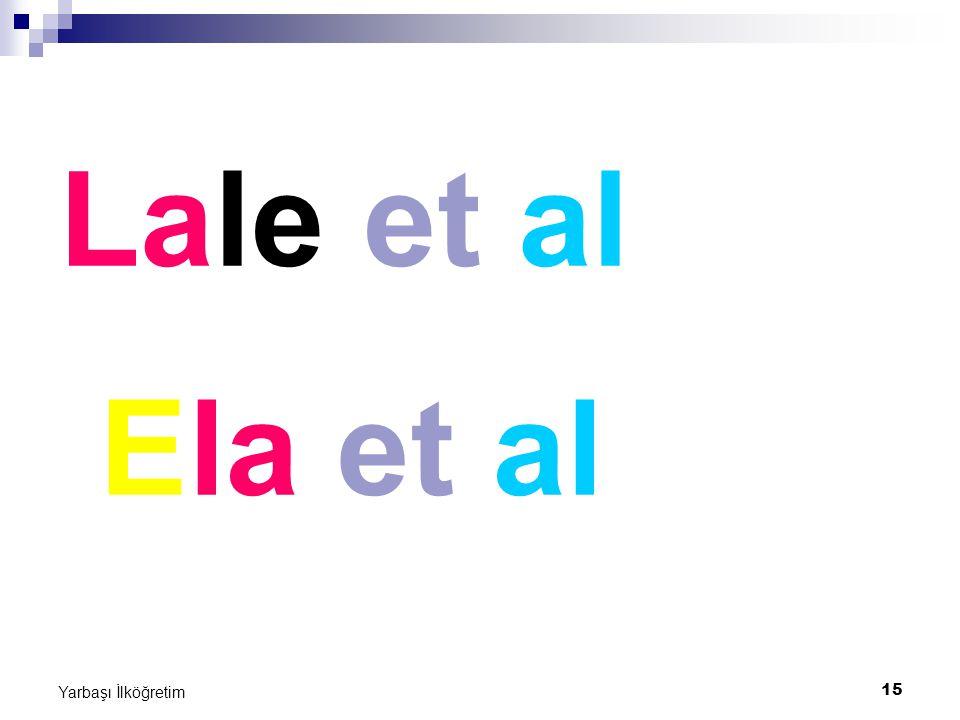 Lale et al Ela et al Yarbaşı İlköğretim